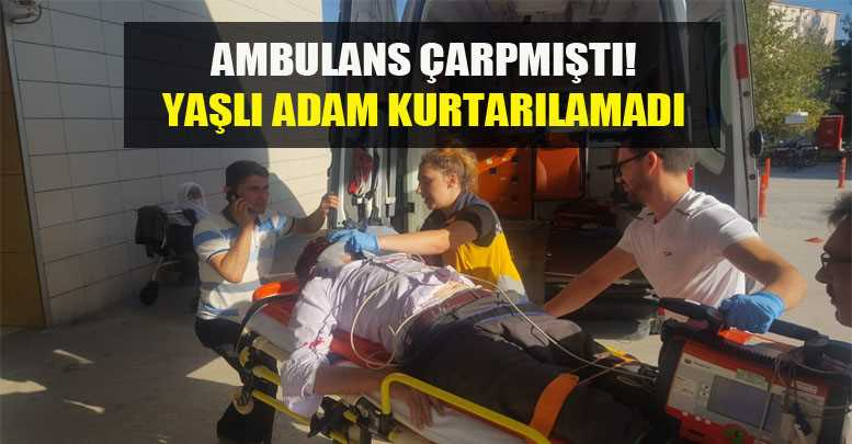 Bursa'da ambulans bu kez can aldı!